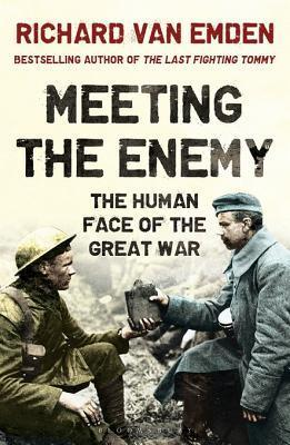 Meeting the EnemyThe Human Face of the Great War