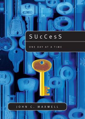 Success One Day At A Time By John C Maxwell