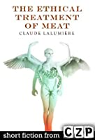 The Ethical Treatment of Meat: Short Story