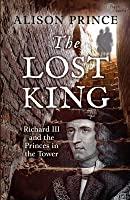 The Lost King: Richard III and the Princes in the Tower