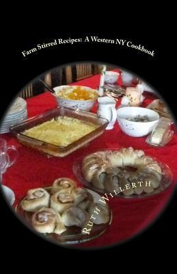 Farm Stirred Recipes: A Western NY Cookbook