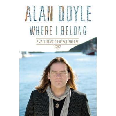 Where I Belong By Alan Doyle