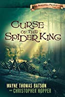 Curse of the Spider King: The Berinfell Prophecies Series - Book One