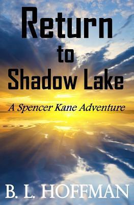 Return to Shadow Lake (Spencer Kane Adventure, #3)
