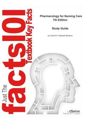 E-Study Guide for: Pharmacology for Nursing Care by Richard A. Lehne, ISBN 9781416062493