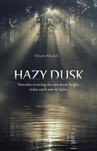 Hazy Dusk: Yesterday Morning the Sun Shone Bright, Today Earth Saw No Light.