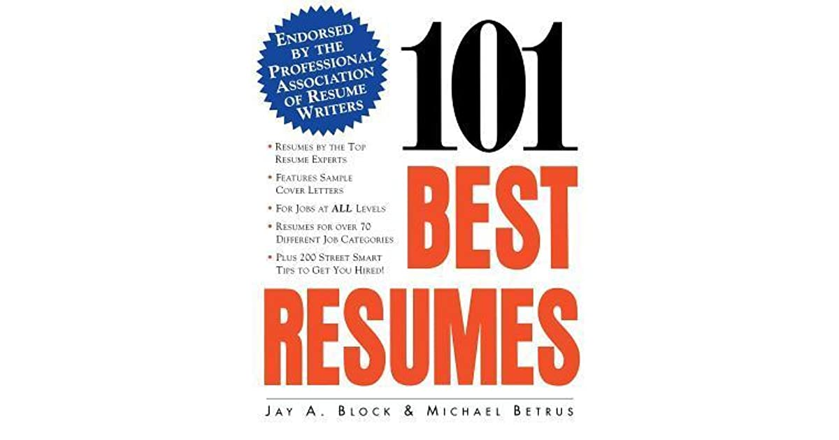 101 best resumes endorsed by the professional association of resume writers by jay a block reviews discussion bookclubs lists - Professional Association Of Resume Writers