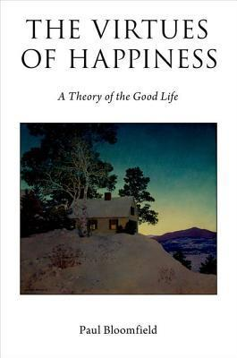 The Virtues of Happiness: A Theory of the Good Life