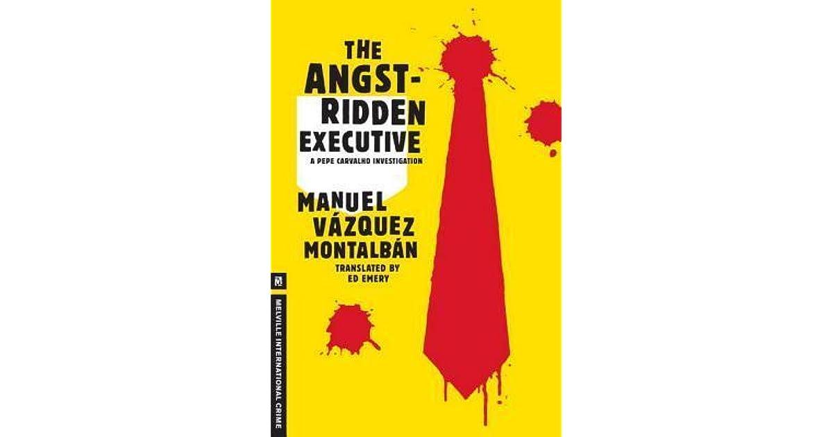 The Angst Ridden Executive By Manuel Vázquez Montalbán