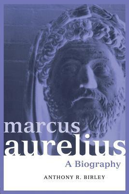 Anthony Birley - Marcus Aurelius