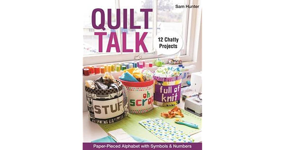 Quilt Talk Paper Pieced Alphabet With Symbols Numbers 12 Chatty Projects By Sam Hunter