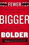 Fewer, Bigger, Bolder by Sanjay Khosla