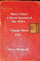Mary's Diary: A Secret Journal of the 1930s - Volume Three