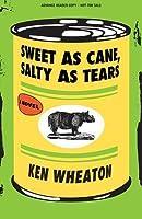 Sweet as Cane, Salty as Tears