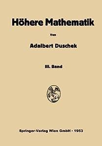 Vorlesungen Uber Hohere Mathematik: Dritter Band: Gewohnliche Und Partielle Differentialgleichungen. Variationsrechnung. Funktionen Einer Komplexen Veranderlichen
