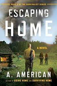 Escaping Home (The Survivalist, #3)