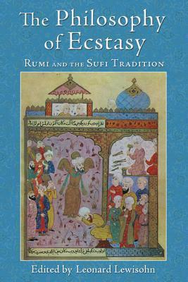 The Philosophy of Ecstasy Rumi and The Sufi Tradition