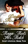 Maggie Meets Her Match (Swift Justice, #2)