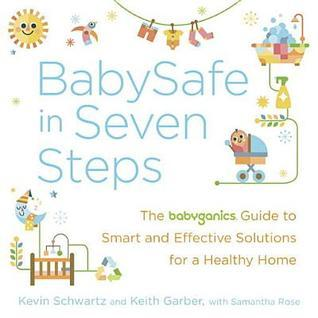 BabySafe-in-Seven-Steps-The-BabyGanics-Guide-to-Smart-and-Effective-Solutions-for-a-Healthy-Home