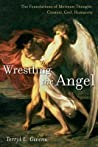 Wrestling the Angel: The Foundations of Mormon Thought: Cosmos, God, Humanity ebook download free