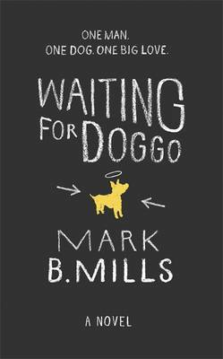 Waiting for Doggo by Mark Mills
