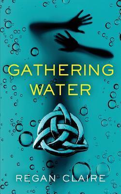 Gathering Water (Gathering Water, #1)