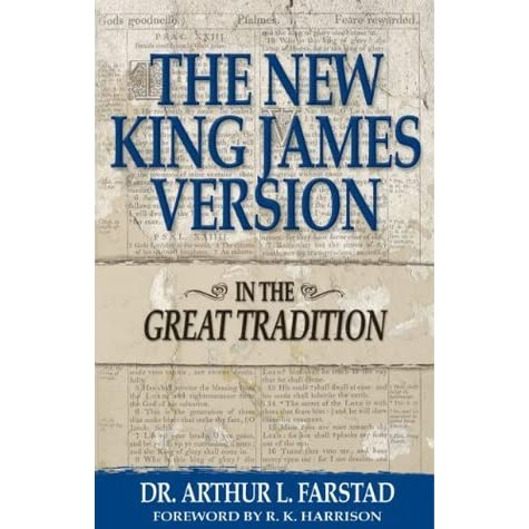 The New King James Version In The Great Tradition By Arthur L Farstad