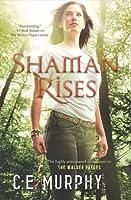 Shaman Rises (Walker Papers, #9)