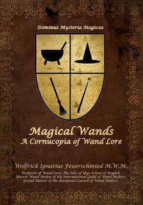 Magical Wands: A Cornucopia of Wand Lore