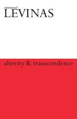 Alterity and Transcendence  by  Emmanuel Levinas