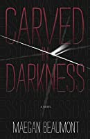 Carved in Darkness