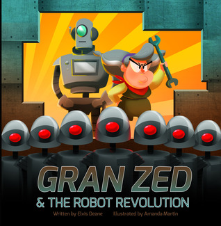 Gran Zed & The Robot Revolution