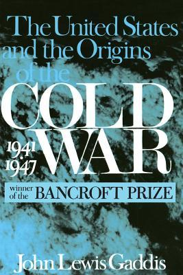 """The United States and the Origins of the Cold War, 1941- """"1947"""