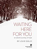 Waiting Here for You: An Advent Journey of Hope