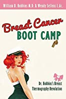 Breast Cancer Boot Camp: Dr. Hobbins's Breast Thermography Revolution