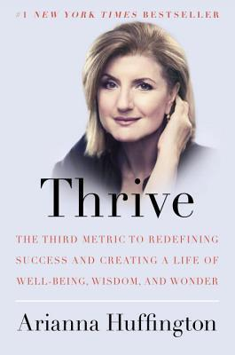 Arianna Huffington-Thrive The Third Metric to Redefining Success and Creating