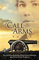 A Call to Arms: The Civil War Adventures of Sarah Emma Edmonds, Alias Private Frank Thompson
