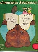 Margaret Wise Brown's wonderful storybook: 25 stories & poems
