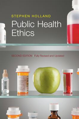 Public Health Ethics by Stephen Holland