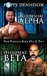 Accidental Alpha / Belligerent Beta (Pack Partners #1-2)