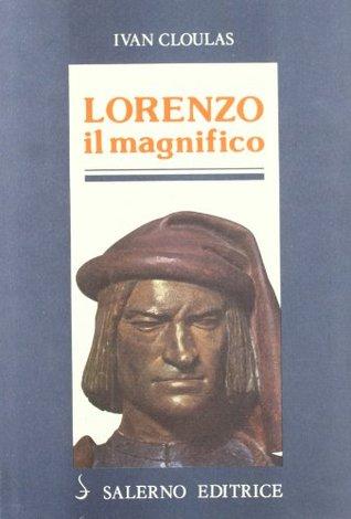Lorenzo il Magnifico by Ivan Cloulas