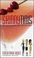 Skinnytinis: : All the Fun for Half the Calories