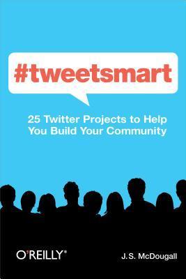 #Tweetsmart by J.S. McDougall