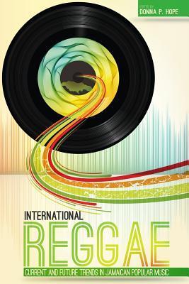 International Reggae: Current and Future Trends in Jamaican Popular Music