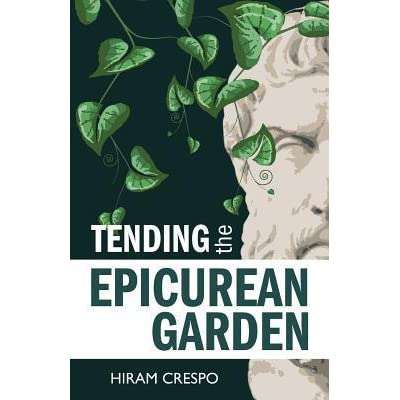 Tending the epicurean garden by hiram crespo reviews discussion bookclubs lists for Tending to the garden