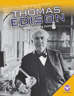 Thomas Edison-World-Changing Inventor (Great Minds of Science)