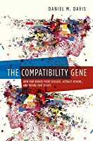 The Compatibility Gene: Far-Reaching Consequences of the Way Our Body Fights Disease