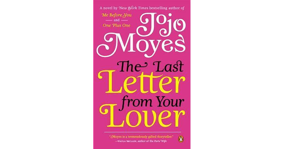 the last letter from your lover the last letter from your lover by jojo moyes reviews 1655