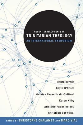Recent Developments in Trinitarian Theology  An International Symposium