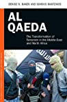 Al Qaeda: The Transformation of Terrorism in the Middle East and North Africa